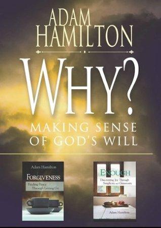 Why?: Making Sense of God's Will / Enough / Forgiveness