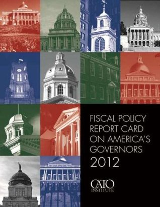 Fiscal Policy Report Card on America's Governors 2012