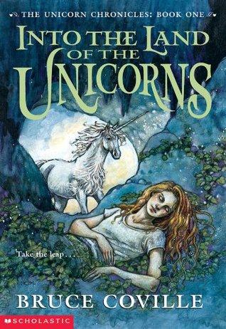 Into the Land of the Unicorns (Unicorn Chronicles, #1)
