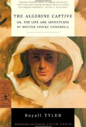 The Algerine Captive, or The Life and Adventures of Doctor Updike Underhill Pdf Book