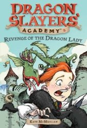 Revenge of the Dragon Lady (Dragon Slayers' Academy, #2)
