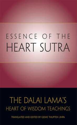 The Essence of the Heart Sutra: The Dalai Lama's Heart of Wisdom Teachings