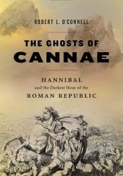 The Ghosts of Cannae: Hannibal & the Darkest Hour of the Roman Republic Pdf Book