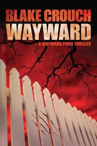 Wayward (Wayward Pines, #2)