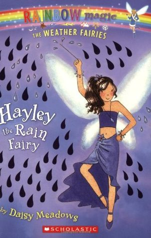 Hayley The Rain Fairy (Rainbow Magic, #14; Weather Fairies, #7)