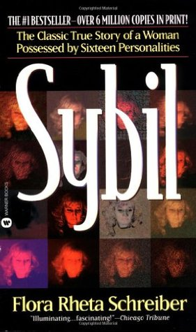 Sybil: The Classic True Story of a Woman Possessed by Sixteen Personalities