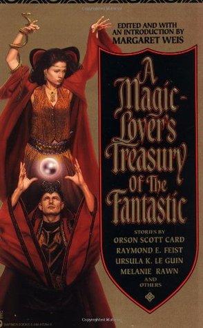 A Magic-Lover's Treasury of the Fantastic