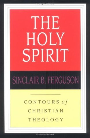 The Holy Spirit (Contours of Christian Theology, #6)
