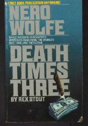 Death Times Three (Nero Wolfe, #47) Pdf Book