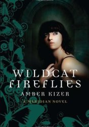 Wildcat Fireflies (Fenestra, #2) Pdf Book