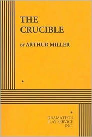 The Crucible Publisher: Dramatists Play Service Inc; Later Edition edition