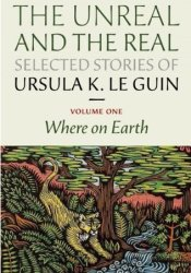 The Unreal and the Real: Selected Stories, Volume One: Where on Earth (The Unreal and the Real, #1) Pdf Book