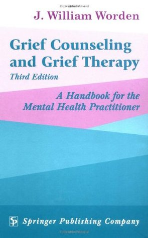 Grief Counseling And Grief Therapy A Handbook For The Mental Health