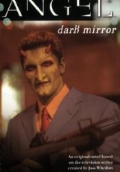 Dark Mirror (Angel: Season 4-5, #5) Pdf Book