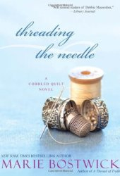 Threading the Needle (Cobbled Court Quilts, #4) Pdf Book