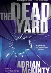 The Dead Yard (Michael Forsythe #2) Pdf Book