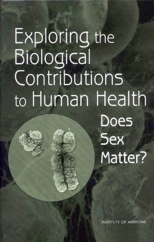 Exploring the Biological Contributions to Human Health: Does Sex Matter?