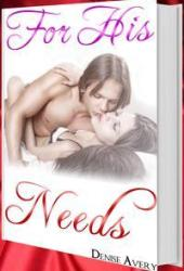 For His Needs (Love And Submission, #1)