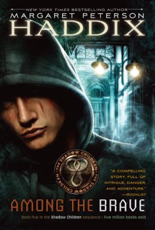 Among the Brave (Shadow Children, #5)