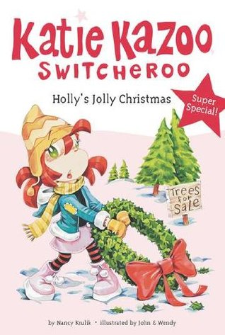 Holly's Jolly Christmas (Katie Kazoo, Switcheroo, Super Special) (Katie Kazoo, Switcheroo #Super Special)