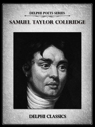 Delphi Complete Works of Samuel Taylor Coleridge