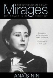 Mirages: The Unexpurgated Diary of Anais Nin (1939-1947) Pdf Book