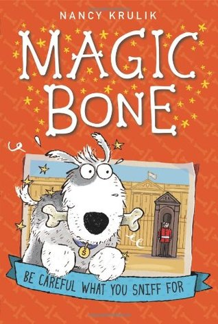 Be Careful What You Sniff For (Magic Bone, #1)