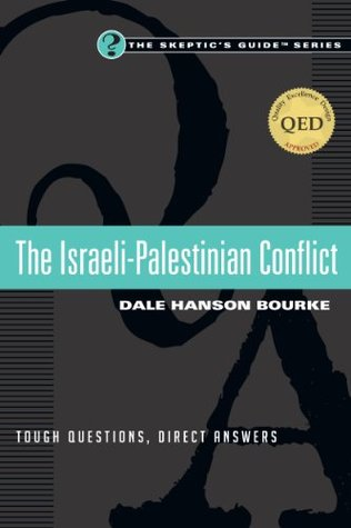 The Israeli-Palestinian Conflict: Tough Questions, Direct Answers (The Skeptic's Guide (TM) Series)