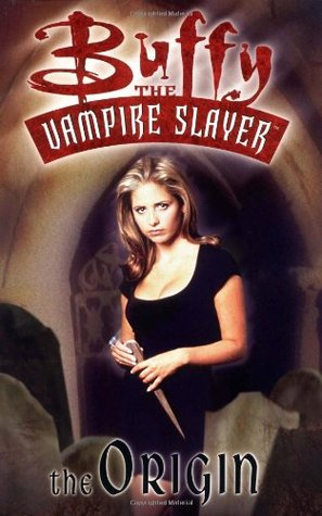 Buffy the Vampire Slayer: The Origin (Buffy the Vampire Slayer Comic #4 Buffy Season 1)