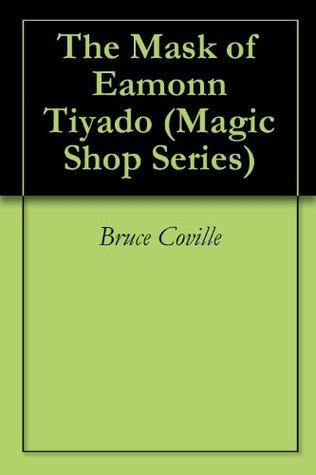 The Mask of Eamonn Tiyado (Magic Shop Series)