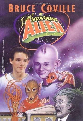 I Was A Sixth Grade Alien (Sixth Grade Alien, #1)