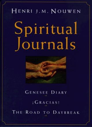 Spiritual Journals: Genesee Diary, Gracias, the Road to Daybreak