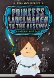Princess Labelmaker to the Rescue! (Origami Yoda, #5) Pdf Book
