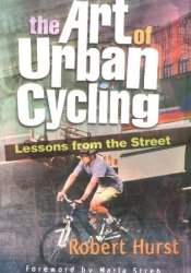 The Art of Urban Cycling: Lessons from the Street Pdf Book