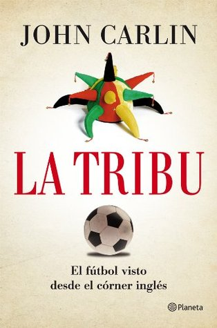 La tribu: El fútbol visto desde el córner inglés
