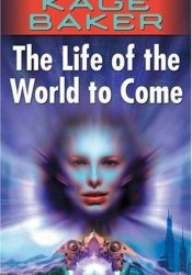 The Life of the World to Come (The Company, #5) Pdf Book