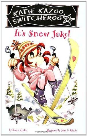 It's Snow Joke (Katie Kazoo, Switcheroo, #22)