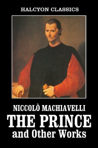 The Prince, The Art of War, and the History of Florence