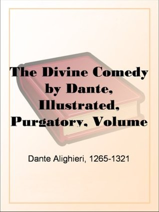 The Divine Comedy by Dante, Illustrated, Purgatory, Volume 3