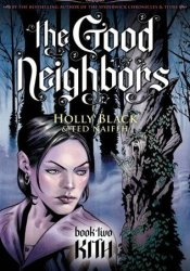 Kith (The Good Neighbors, #2) Book by Holly Black
