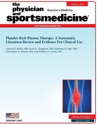 Platelet-Rich Plasma Therapy: A Systematic Literature Review and Evidence For Clinical Use (DOI: 10.3810/psm.2011.02.1861) (The Physician and Sportsmedicine)
