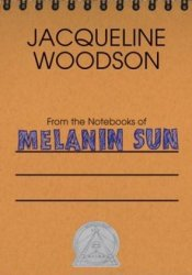 From the Notebooks of Melanin Sun Pdf Book