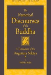 The Numerical Discourses of the Buddha: A Translation of the Anguttara Nikaya