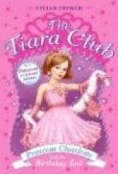 Princess Charlotte and the Birthday Ball (The Tiara Club, #1)