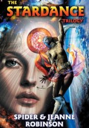The Stardance Trilogy (#1-3) Book by Spider Robinson