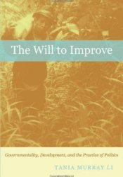 The Will to Improve: Governmentality, Development, and the Practice of Politics Pdf Book