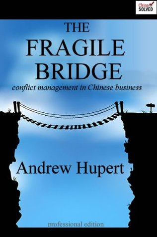 The Fragile Bridge: Conflict Management in Chinese Business