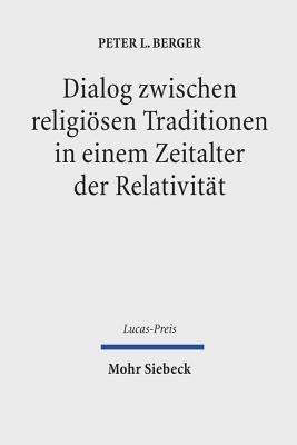 Dialog Zwischen Religiosen Traditionen in Einem Zeitalter Der Relativitat