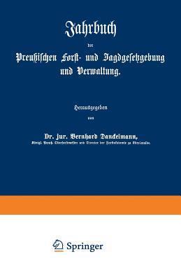 Jahrbuch Der Preussischen Forst- Und Jagdgesetzgebung Und Verwaltung: Dreiundzwanzigster Band