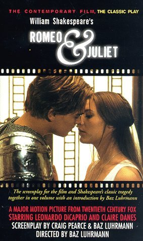 Romeo & Juliet: The Contemporary Film, the Classic Play